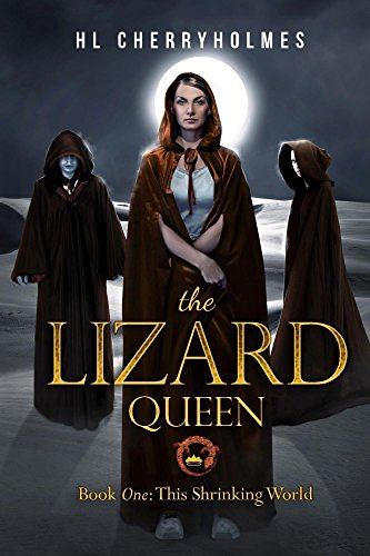 The Lizard Queen Book One: This Shrinking World by H.L. Cherryholmes