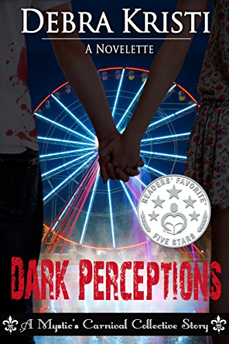 Dark Perceptions (Mystic's Carnival Collective) by Debra Kristi