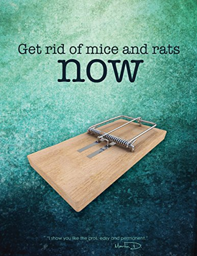 Get Rid of Mice and Rats Now by Martin Duguay