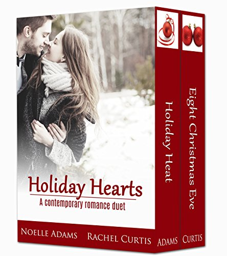 Holiday Hearts: A Contemporary Romance Duet by Noelle Adams
