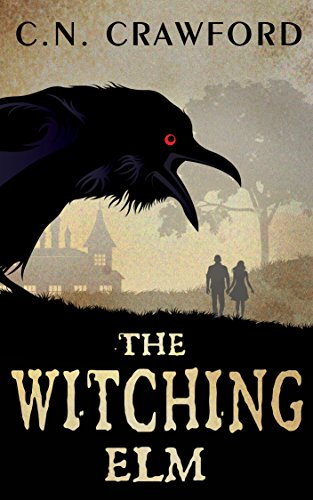 The Witching Elm (Memento Mori Series Book 1) by C.N. Crawford