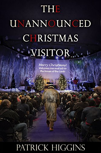 The Unannounced Christmas Visitor by Patrick Higgins