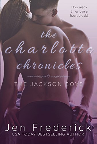 The Charlotte Chronicles: A Novel (Jackson Boys Book 1) by Jen Frederick