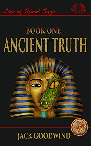 Ancient Truth (Line of Blood Saga Book 1) by Jack Goodwind