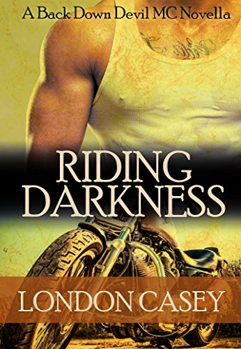 RIDING DARKNESS (A Back Down Devil MC Romance Novella) by Karolyn James