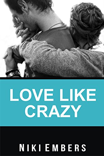 Love Like Crazy by Niki Embers