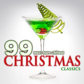 99 Must-Have Christmas Chillout by Various artists