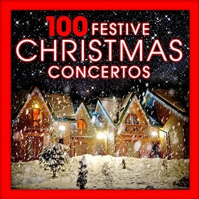 100 Festive Christmas Concertos by Various artists