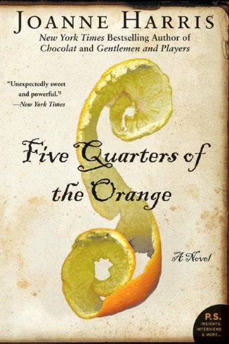 Five Quarters of the Orange (P.S.) by Joanne Harris