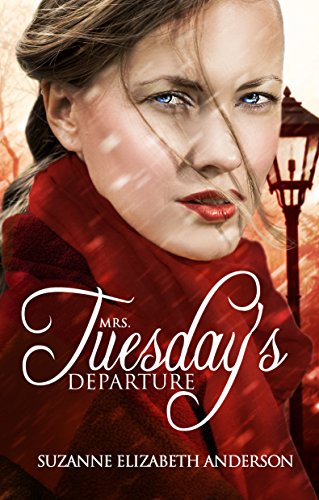 Mrs. Tuesday's Departure: A Heart-Wrenching Historical Family Saga of World War Two by Suzanne Elizabeth Anderson
