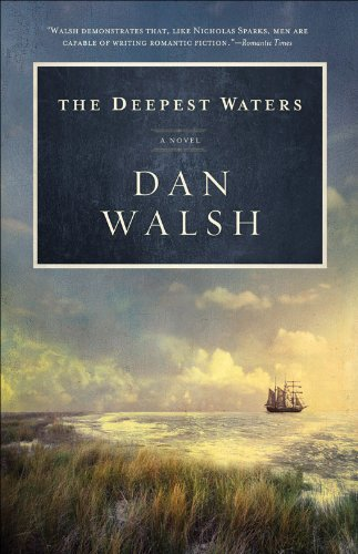 The Deepest Waters, A Novel by Dan Walsh