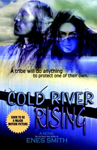 Cold River Rising (Cold River Series, Book 1) by Enes Smith
