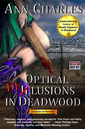 Optical Delusions in Deadwood (Deadwood Humorous Mystery Book 2) by Ann Charles