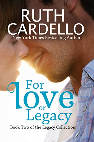For Love or Legacy (Book 2) (Legacy Collection) by Ruth Cardello