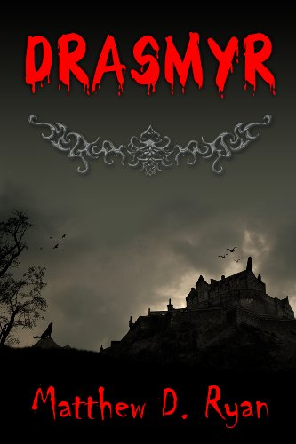 Drasmyr (Prequel: From the Ashes of Ruin Book 0) by Matthew D. Ryan