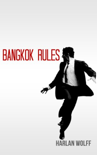 Bangkok Rules by Harlan Wolff