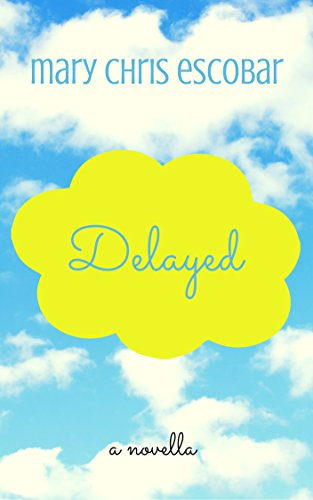 Delayed by Mary Chris Escobar
