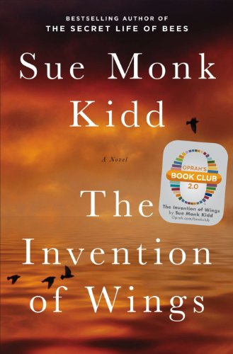 The Invention of Wings: With Notes (Oprah's Book Club 2.0 3) by Sue Monk Kidd