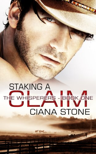 Staking a Claim (The Whisperers Book 1) by Ciana Stone