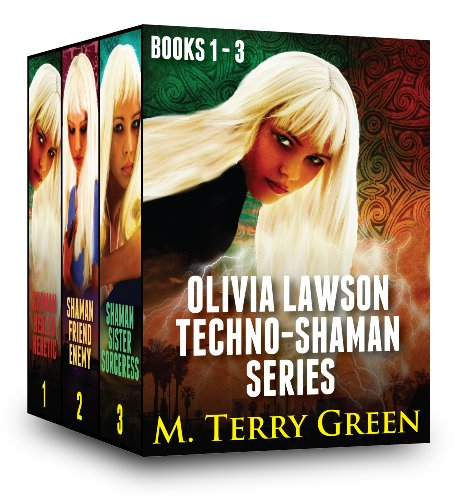 Olivia Lawson Techno-Shaman Series (Books 1 - 3): An Urban Fantasy Thriller Series by M. Terry Green
