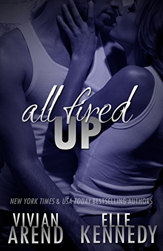 All Fired Up (DreamMakers Book 1) by Elle Kennedy