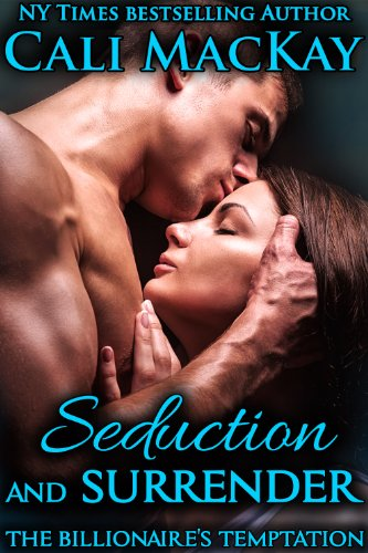 Seduction and Surrender (The Billionaire's Temptation Series, Book 1) by Cali MacKay