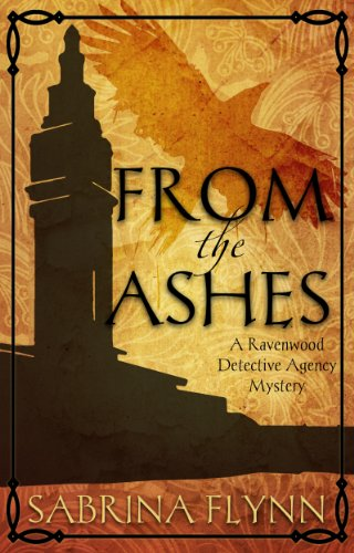 From the Ashes (A Ravenwood Detective Agency Mystery Book 1) by Sabrina Flynn