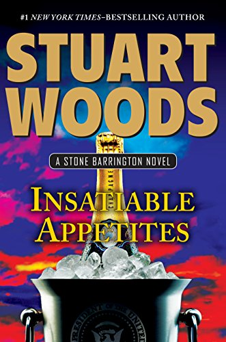 Insatiable Appetites (Stone Barrington Novels Book 32) by Stuart Woods
