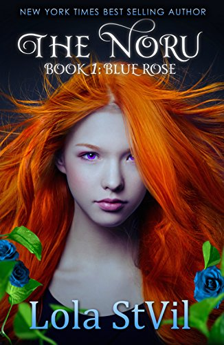 The Noru: Blue Rose (The Noru Series, Book 1) by Lola StVil
