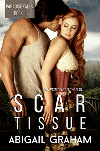 Scar Tissue: Paradise Falls, Book 1 by Abigail Graham