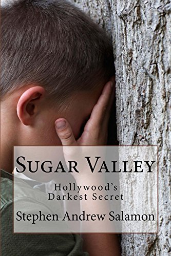 Sugar Valley: Hollywood's Darkest Secret by Stephen Salamon