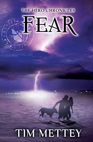 Fear: The Hero Chronicles (Volume 3) by Tim Mettey