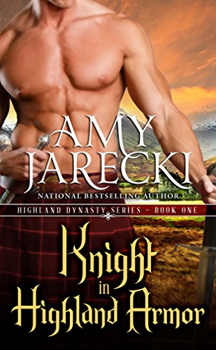 Knight in Highland Armor: Scottish Historical Romance (Highland Dynasty Book 1) by Amy Jarecki