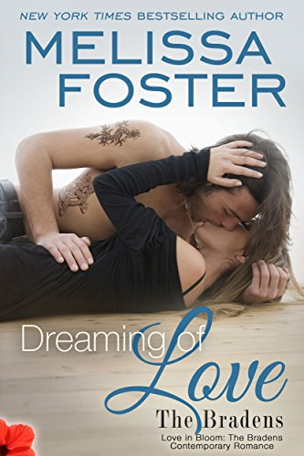 Dreaming of Love (Love in Bloom: The Bradens) Contemporary Romance by Melissa Foster