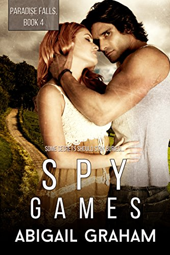 Spy Games: Paradise Falls, Book 4 by Abigail Graham