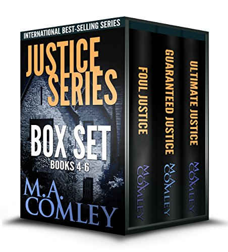 Justice Series Box Set Books 4 - 6 by M. A. Comley