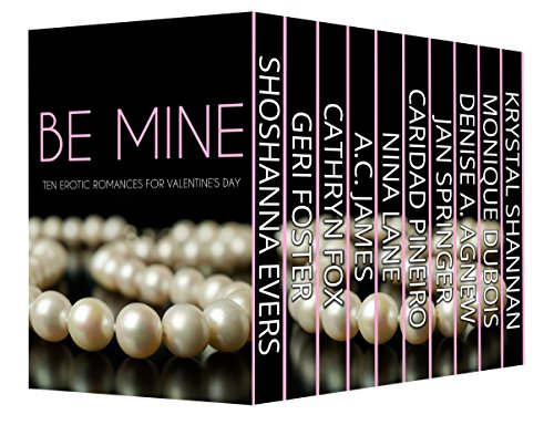 Be Mine: Ten Erotic Romances for Valentine's Day by Various Authors