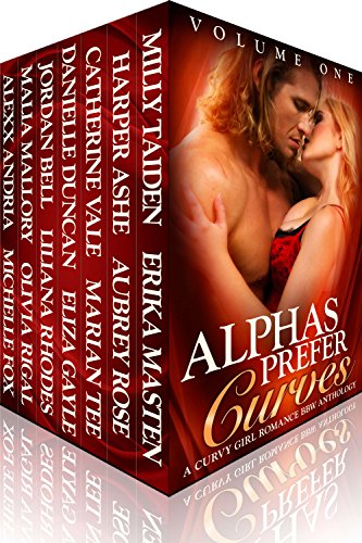 Alphas Prefer Curves: A Curvy Girl Romance BBW Anthology (Volume One) by Various Authors