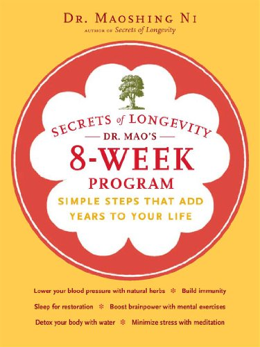 Secrets of Longevity: Dr. Mao's 8-Week Program: Simple Steps That Add Years to Your Life by Dr. Maoshing Ni