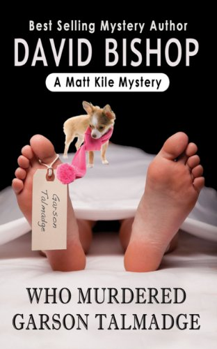 Who Murdered Garson Talmadge (A Matt Kile Mystery Book 1) by David Bishop