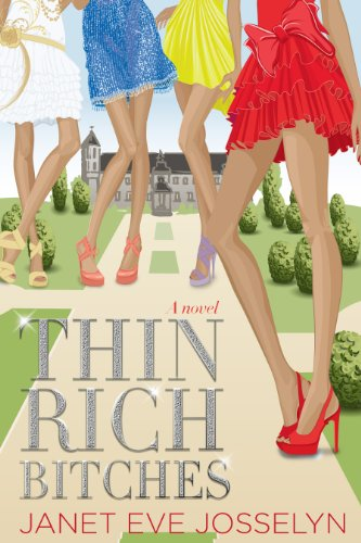 Thin Rich Bitches by Janet Eve Josselyn