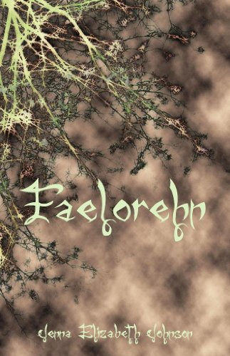 Faelorehn - Book One of the Otherworld Trilogy by Jenna Elizabeth Johnson