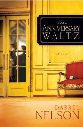 The Anniversary Waltz: A novel by Darrel Nelson