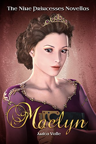 Maelyn (The Nine Princesses Novellas Book 1) by Anita Valle