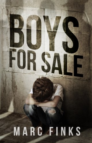 Boys For Sale (Book 1): A Novel about Human Trafficking by Marc Finks