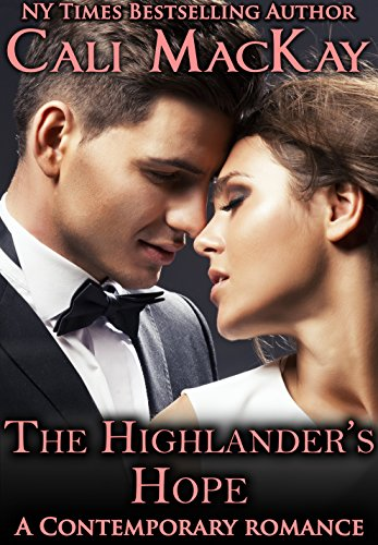 The Highlander's Hope: A Contemporary Romance (The Highland Heart Series, Book 1) by Cali MacKay