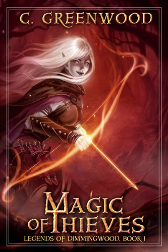 Magic of Thieves (Legends of Dimmingwood Book 1) by C. Greenwood