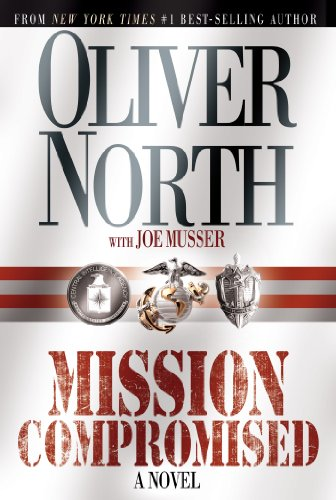 Mission Compromised: A Novel by Oliver North