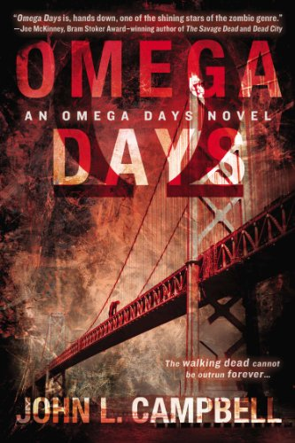 Omega Days (An Omega Days Novel Book 1) by John L. Campbell