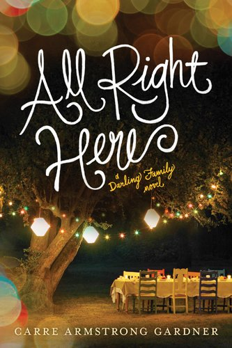 All Right Here (The Darlings Book 1) by Carre Armstrong Gardner